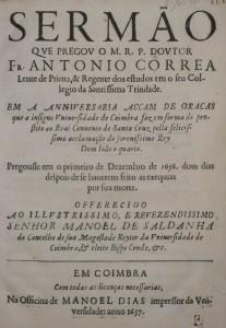 Sermão em a Anniversaria Acção de Graça que a Universidade de Coimbra Faz... pela Acclamação do Serenissimo Rei D. João  IV
