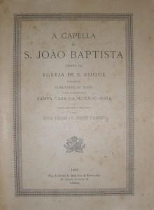 A Capella de S.João Baptista Erecta na Egreja de S.Roque, Fundação da Companhia de Jesus «€50.00»