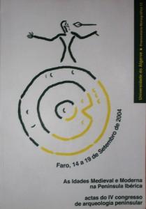 As Idades Medieval e Moderna na Península Ibérica / Actas do IV Congresso de Arqueologia Peninsular - Promonotoria Monográfica 13  «€40.00»