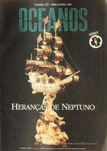 Oceanos«Heranças de Neptuno» nº22 - Comissão Nacional Para as Comemorações dos Descobrimentos Portugueses - Lisboa - Abril/Julho - 1995 - «€20.00»