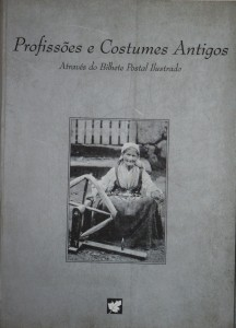 Profissões e Costumes Antigos«Atrasvés do Bilhete Postal Ilustrado» «€35.00»