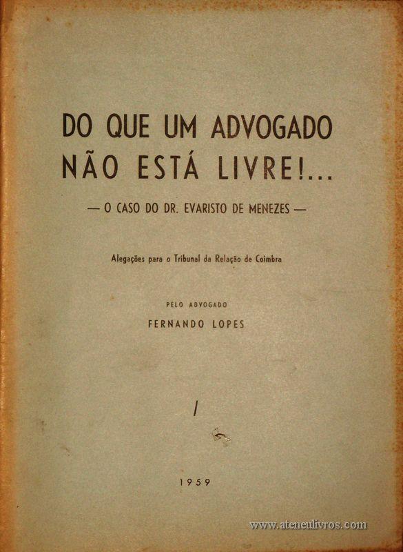 Fernando Lopes – Do que um Advogado não Esta Livre!... «€10.00»