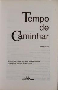 Tempo de Caminhar «Esboço do Perfil Biográfico de Monsenhor Josemaria Escriva de Balaguer» «€30.00»