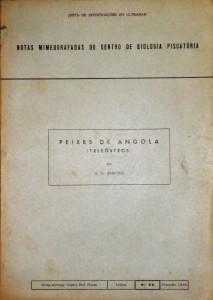 Notas Mimeografadas do Cento de Biologia Piscatória«Peixes de Angola»(teleósteos) «€50.00»