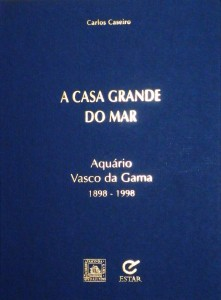 A Casa do Mar «Aquário Vasco da Gama 1898-1998»