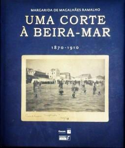 Uma Corte à Beira- Mar 1870-1910
