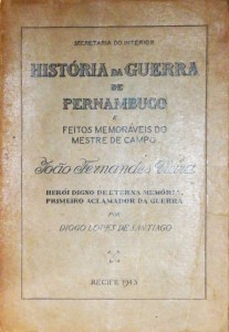 História da Guerra de Pernambuco e Feito Memoráveis do Mestre de Campo João Fernandes Vieira