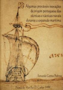 Algumas Prováveis Inovações de Origem Portuguesa das Técnicas e Tácticas Navais Durante a Expansão Marítima