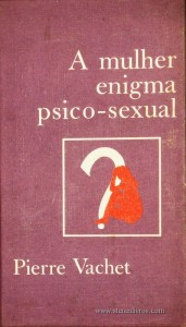 A Mulher Enigma Psico-sexual «€5.00»
