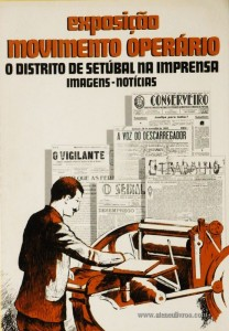 Exposição Movimento Operário - O Distrito de Setúbal na Imprensa Imagens-Notícias