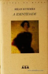 Milan Kundera - A Identidade «€5.00»