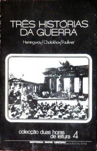 Hemingway / Cholokhov / Faulkner - Colecção Duas Horas de Leitura nº 4 - Editorial Inova Limitada - Lisboa - 1972. Desc.91 pág / 22,5 cm x 14,5 cm / Br