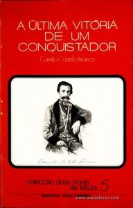 Camilo Castelo Branco - A Última Vitória de Um Conquistador - Colecção Duas Horas de Leitura nº 5 - Editorial Inova Limitada - Lisboa - 1972. Desc.90 pág / 22,5 cm x 14,5 cm / Br
