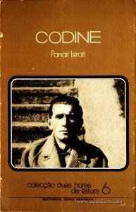 Panait Istrati - Codine - Colecção Duas Horas de Leitura nº 6 - Editorial Inova Limitada - Lisboa - 1972. Desc.98 pág / 22,5 cm x 14,5 cm / Br