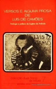 Eugénio de Andrade «Antologia e Prefácio» - Versos e Alguma Prosa de Luís de Camões - Colecção Duas Horas de Leitura nº 7 - Editorial Inova Limitada - Lisboa - 1972. Desc.96 pág / 22,5 cm x 14,5 cm / Br