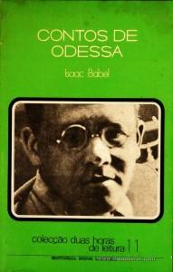 Isaac Babel - Contos de Odessa - Colecção Duas Horas de Leitura nº 11 - Editorial Inova Limitada - Lisboa - 1972. Desc.93 pág / 22,5 cm x 14,5 cm / Br