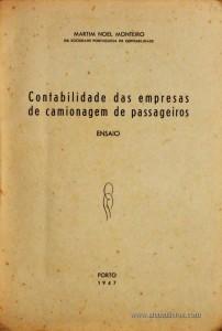 Martim Noel Monteiro – Contabilidade das Empresas de Camionagem de Passageiros (Ensaio) – Edição da «Revista de Contabilidade e Comercio» - Porto – 1947. Desc. 55 pág. / 23 cm x 16 cm / Br. - «€10.00»