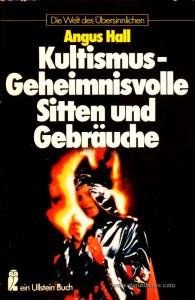 Angus Hall – Kultismus-Gehemnisvolle Sitten und Gebräuche - Die Welt Des Übersinnlichen - «€5.00»