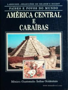 Países e Povos do Mundo – América Central e Caraíbas – México – Guatemala – Índias Ocidentais «€5.00»