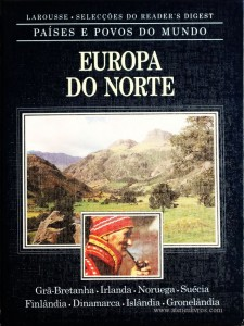 Países e Povos do Mundo – Europa do Norte – Grã-Bretanha – Irlanda – Noruega – Suécia – Finlândia – Dinamarca – Islândia – Gronelândia «€5.00»