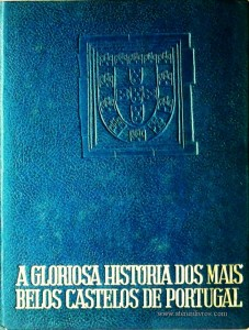 A Gloriosa História dos Mais Belos Castelos de Portugal