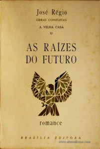 José Régio - As Raízes do Futuro «€5.00»