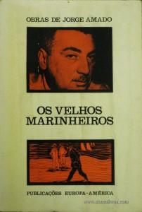Jorge Amado - Os Velhos Marinheiros «€5.00»
