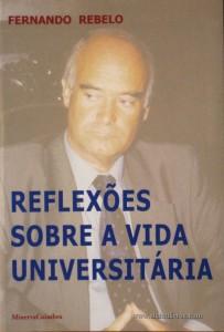 Fernando Rebelo - Reflexões Sobre a Vida Universitária «€10.00»