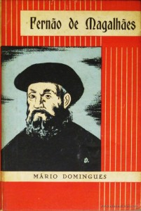 Mário Domingues – Fernão de Magalhães «Ilustrações de António Domingues» - Livraria Civilização – Editora – Porto – 1959. Desc. 286 Pág. / 18.50 cm x 12 cm / E. Ilust. «€15.00»