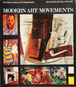 Trewin Copplestone – Modern Art Movements – Hamlyn – 1971. Desc. 54 pág / 27 cm x 23,5 cm / Br. Ilust «€10.00»