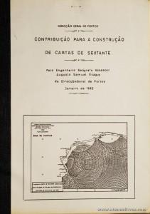 Augusto Samuel Esaguy - Contribuição Para a Construção de Cartas de Sextante - Direcção-Geral de Portos - Lisboa - 1982. Desc. 12 pág + 3 Quadros / 30 cm x 21 cm / Br. Ilust.