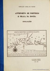 M. de Bivar Weinholtz - Anteporto de Portimão e Praia da Rocha «Evolução - 1970 - 1980 »- Direcção-Geral de Portos - Lisboa - 1984. Desc. 6 + 17 pág + 10 Desenhos/ 30 cm x 21 cm / Br. Ilust.