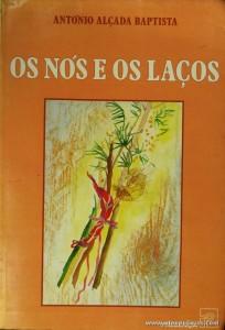 António Alçada Baptista - Os Nós e os laços «€5.00»