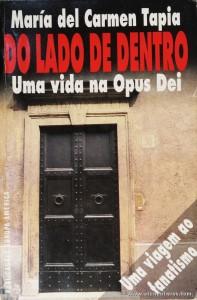 Do Lado de Dentro «Uma Vida na Opus Dei»