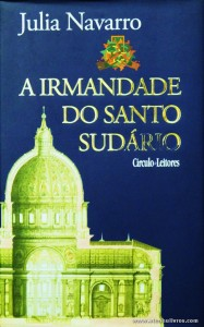 Julia Navarro - A Irmandade do Santo Sudário «€10.00»