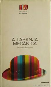 Anthony Burgess - A Laranja Mecânica «€5.00»