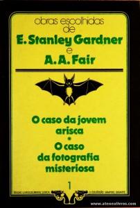 E. Stanley Gardner e A. A. Fair - O Caso da Jovem Arisca * O Caso da Fotografia Misteriosa «€5.00»