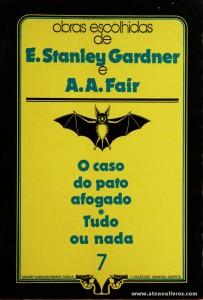 E. Stanley Gardner e A. A. Fair - O Caso do Pato Afogado * Tudo ou Nada «€5.00»