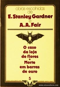 E. Stanley Gardner e A. A. Fair - O Caso da Loja das Flores * Morte em Barras de Ouro «€5.00»