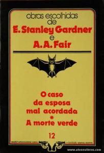 E. Stanley Gardner e A. A. Fair - O Caso da Esposa Mal Acordada * O Morto Verde «€5.00»