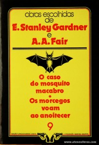 A. A. Fair - O Caso do Mosquito Macabro * Os Morcegos Voam ao Anoitecer «€5.00»