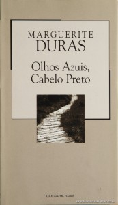 Marguerite Duras - Olhos Azuis, Cabelo Preto «€5.00»