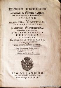 Elogio Histórico do Senhor D. Pedro carlos de Bourbon e Bragança, Infante de Hespanha, e Portugal, Almirante General da Marinha Portugueza