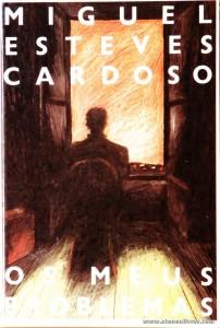 Miguel Esteves Cardoso -Os Meus Problemas «€10.00»