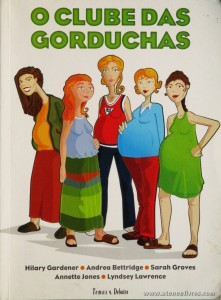 Hilary Gardener , Andrea Bettridge, Sarah Groves, Annette Jones, lindsey Lawrence - O Clube das Gordas «€5.00»