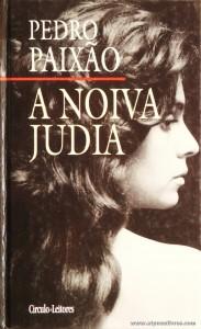 Pedro Paixão - A Noiva Judia «€5.00»