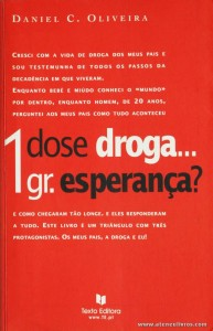 Daniel C. Oliveira - Dose Droga.... 1 gr. Esperança? «€5.00»