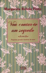 Margarida Rebelo Pinto - Vou Contar-te um Segredo «€10.00»