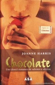 Joanne Harris - Chocolate Um Doce Romance de Sabores e Afectos «€10.00»