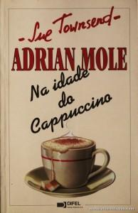 Sue Townsend - Adrian Mole Na Idade do Cappuccino «€8.00»
